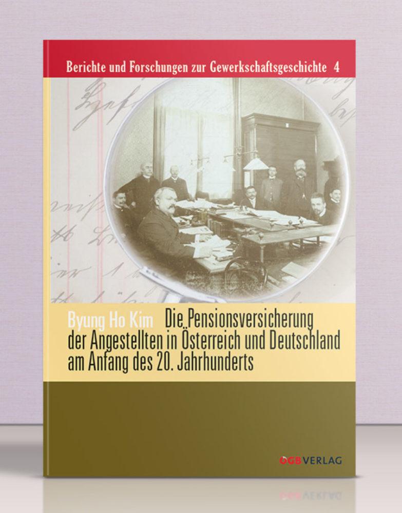 Buch: Die Pensionsversicherung der Angestellten in Österreich und Deutschland am Anfang des 20. Jahrhunderts